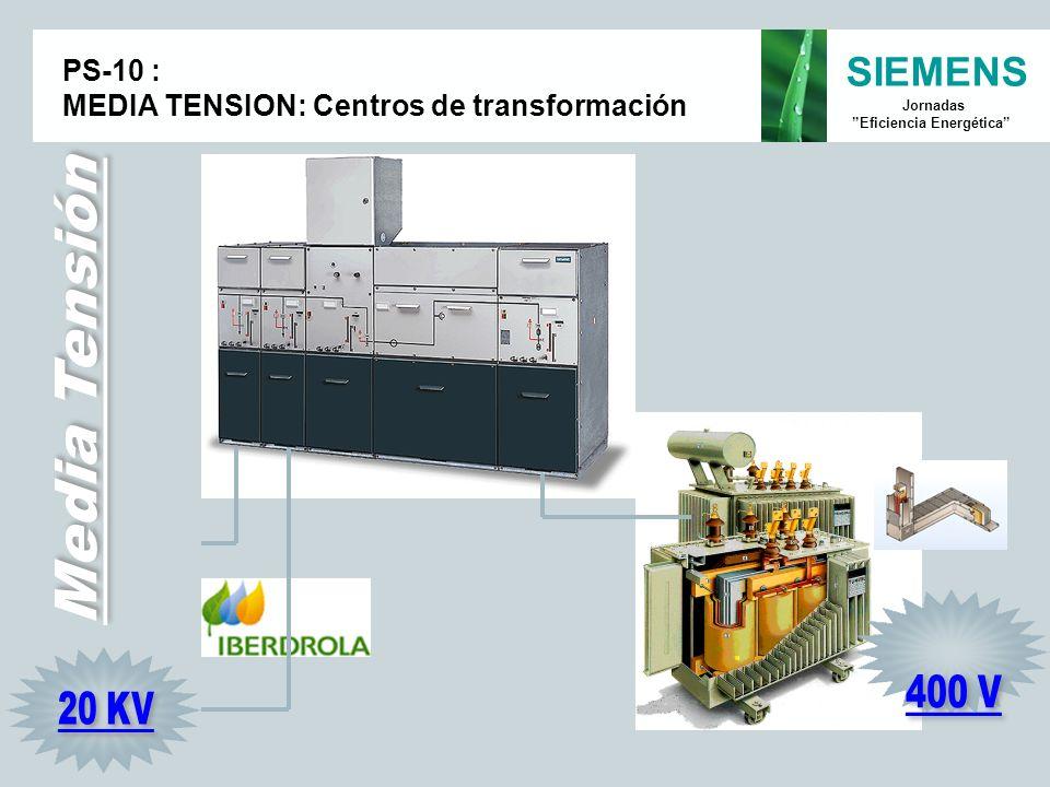 SIEMENS Jornadas Eficiencia Energética PS-10 : MEDIA TENSION: Centros de transformación