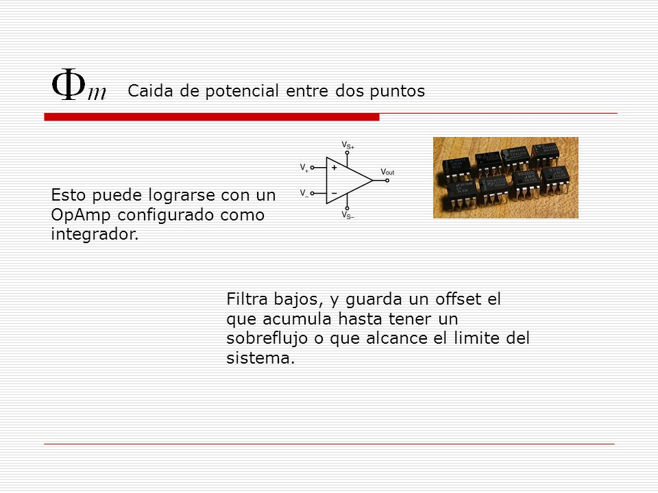 Caida de potencial entre dos puntos Esto puede lograrse con un OpAmp configurado como integrador.