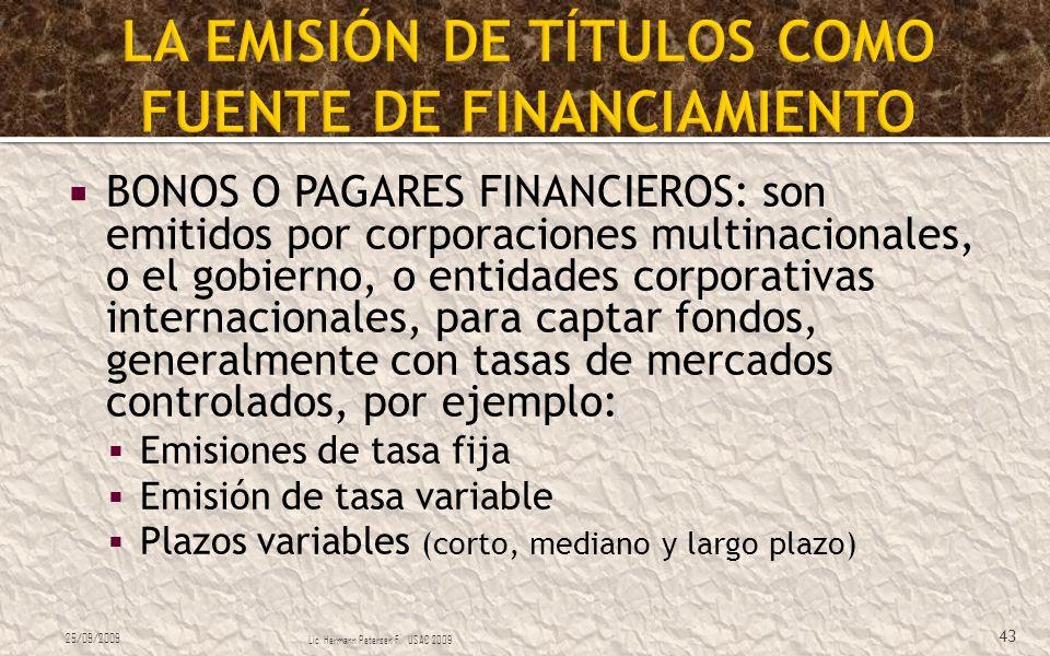 BONOS O PAGARES FINANCIEROS: son emitidos por corporaciones multinacionales, o el gobierno, o entidades corporativas internacionales, para captar fond