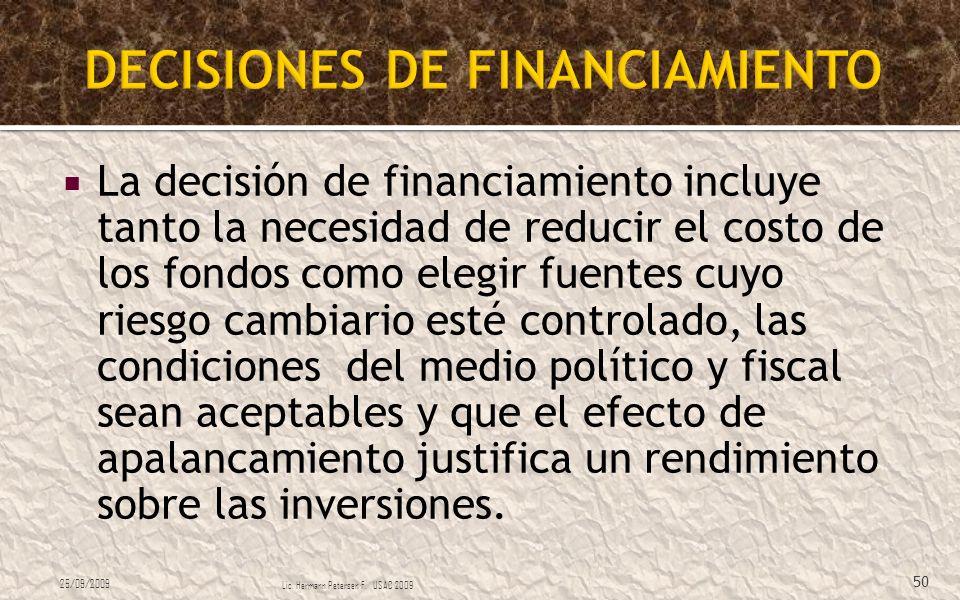 La decisión de financiamiento incluye tanto la necesidad de reducir el costo de los fondos como elegir fuentes cuyo riesgo cambiario esté controlado,