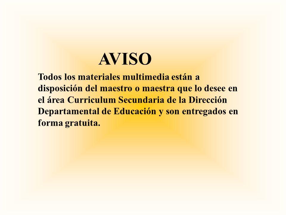 Todos los materiales multimedia están a disposición del maestro o maestra que lo desee en el área Curriculum Secundaria de la Dirección Departamental
