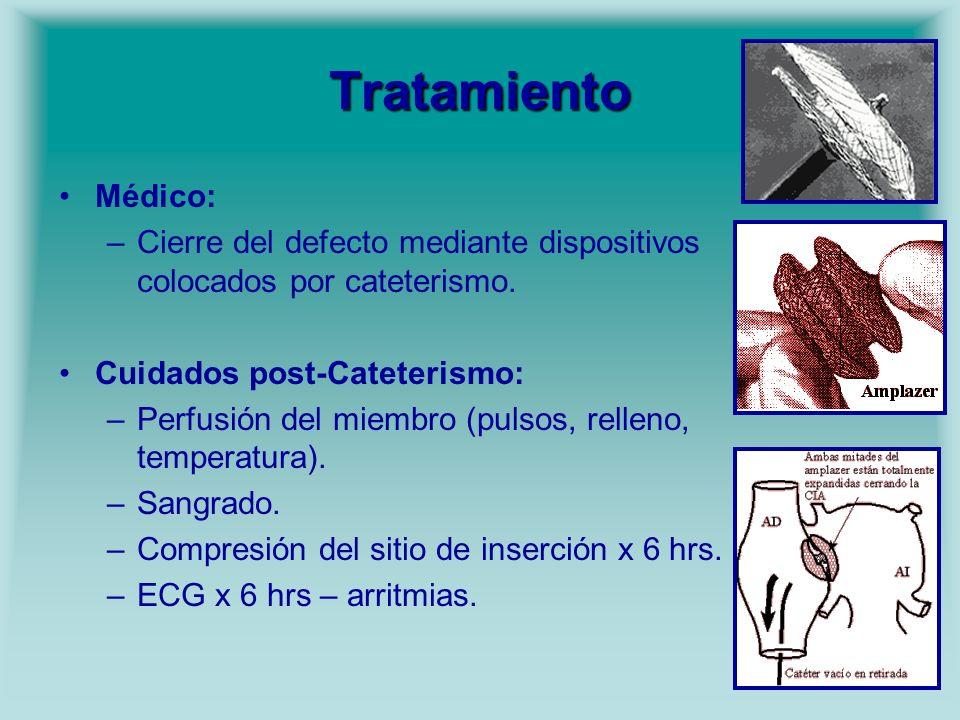 Tratamiento Médico: –Cierre del defecto mediante dispositivos colocados por cateterismo. Cuidados post-Cateterismo: –Perfusión del miembro (pulsos, re
