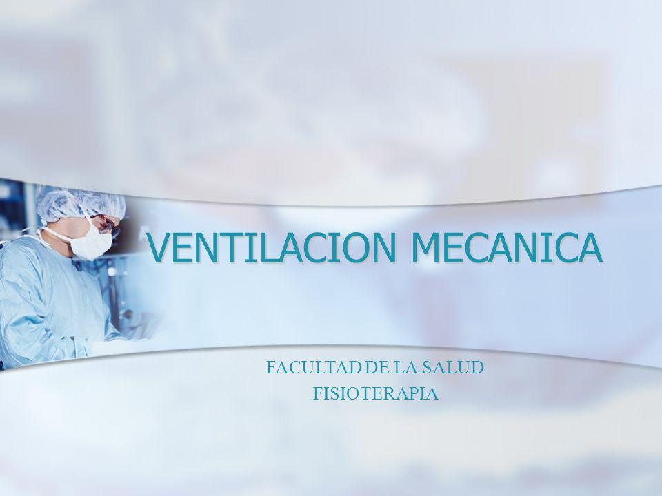 VENTILACION MECANICA FACULTAD DE LA SALUD FISIOTERAPIA