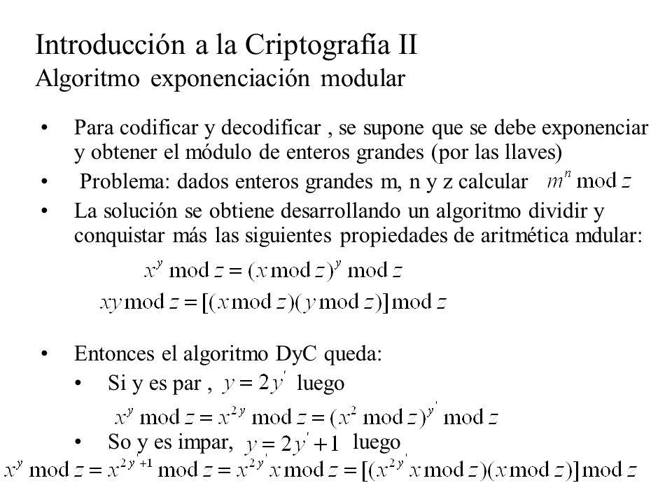 Para codificar y decodificar, se supone que se debe exponenciar y obtener el módulo de enteros grandes (por las llaves) Problema: dados enteros grande