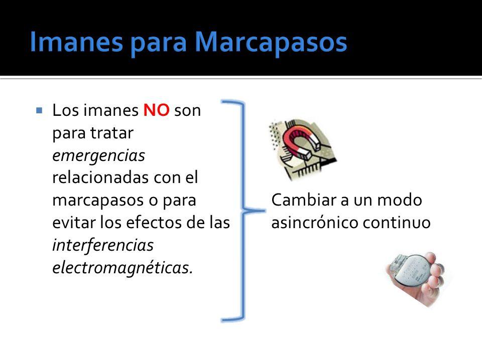 Cambiar a un modo asincrónico continuo Los imanes NO son para tratar emergencias relacionadas con el marcapasos o para evitar los efectos de las interferencias electromagnéticas.