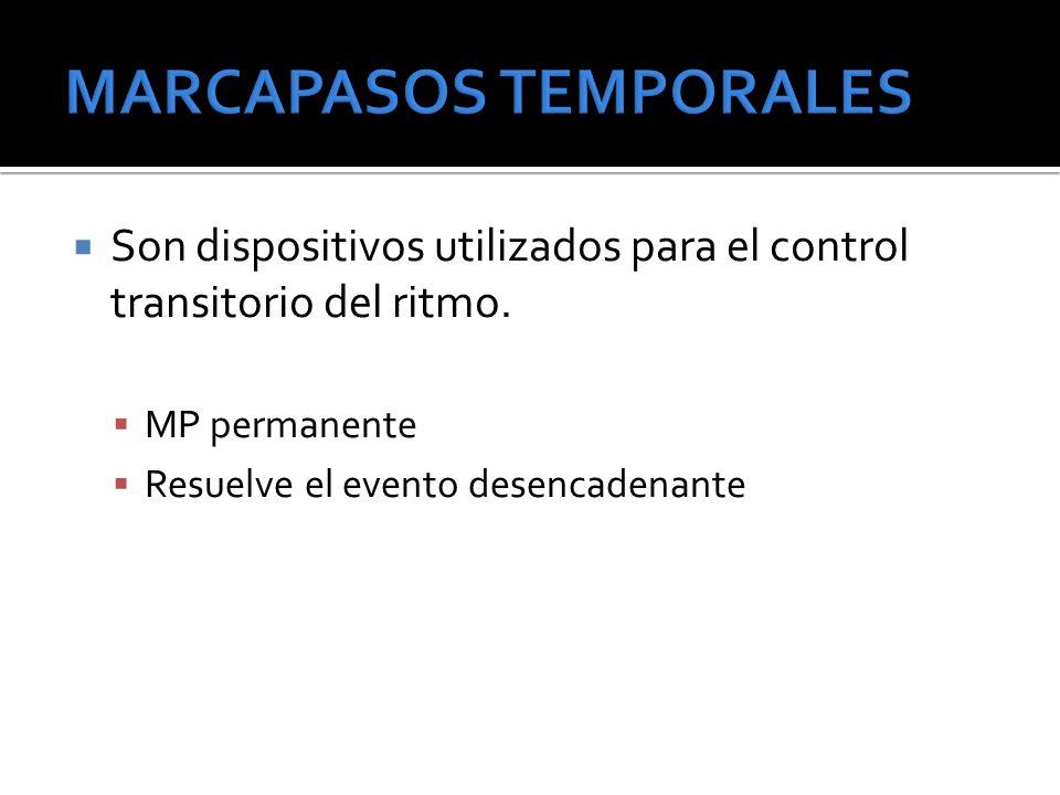 Son dispositivos utilizados para el control transitorio del ritmo. MP permanente Resuelve el evento desencadenante