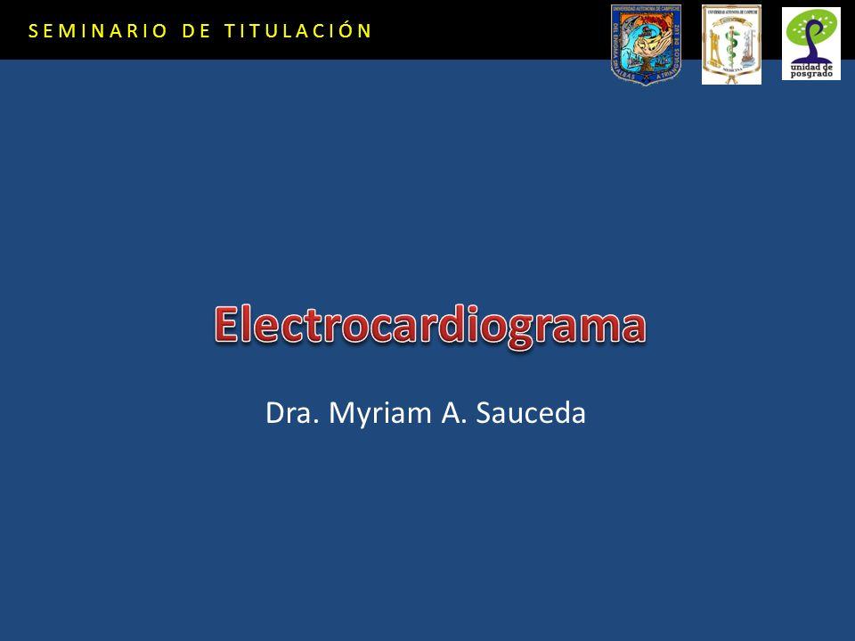 Dra. Myriam A. Sauceda SEMINARIO DE TITULACIÓN