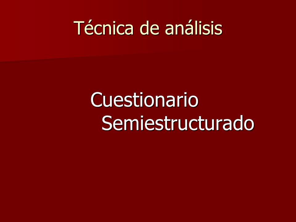 Técnica de análisis Cuestionario Semiestructurado