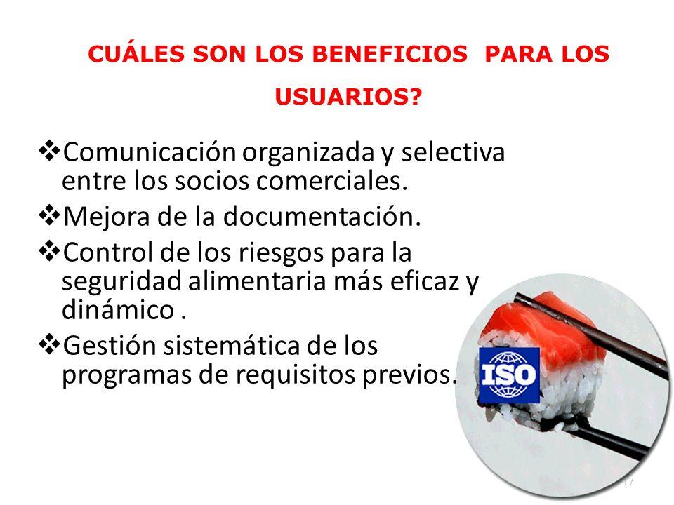CUÁLES SON LOS BENEFICIOS PARA LOS USUARIOS? Comunicación organizada y selectiva entre los socios comerciales. Mejora de la documentación. Control de