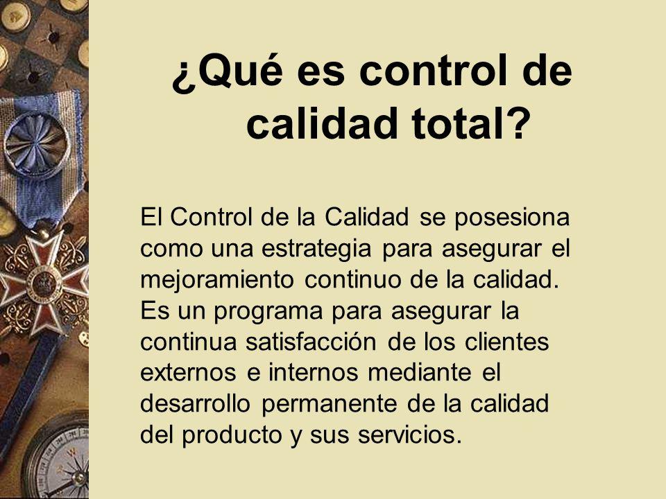 ¿Qué es control de calidad total.
