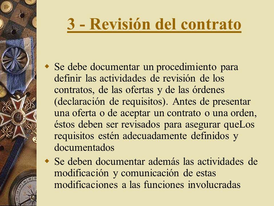 2 - Sistema de la calidad.- Se deben definir: Los objetivos a alcanzar. Los pasos de los procesos. La asignación de responsabilidades y autoridades. L