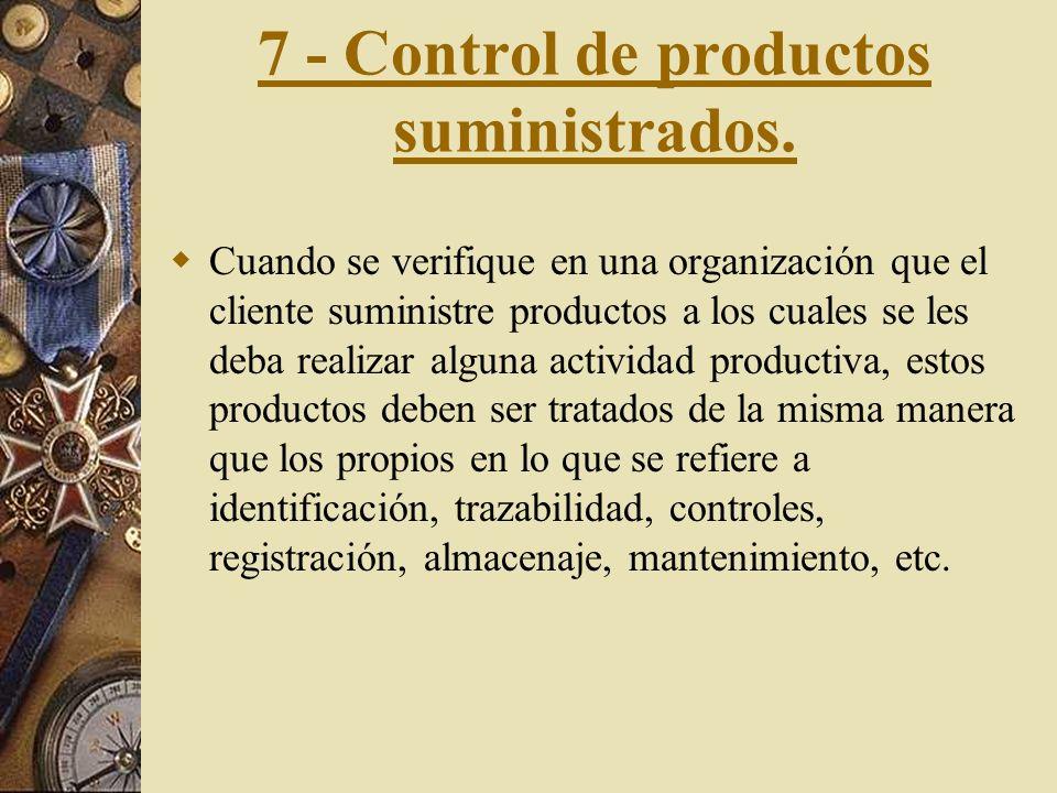 6 - Compras. Evaluación y control de subcontratistas. Es conveniente que cada subcontratista tenga una capacidad demostrada para suministrar productos