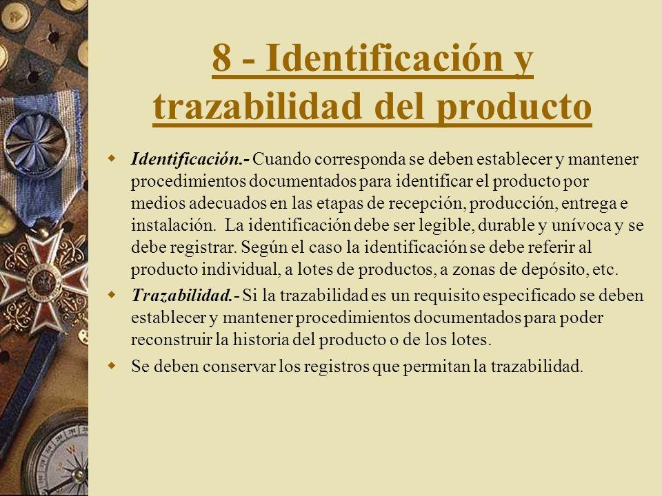 7 - Control de productos suministrados. Cuando se verifique en una organización que el cliente suministre productos a los cuales se les deba realizar