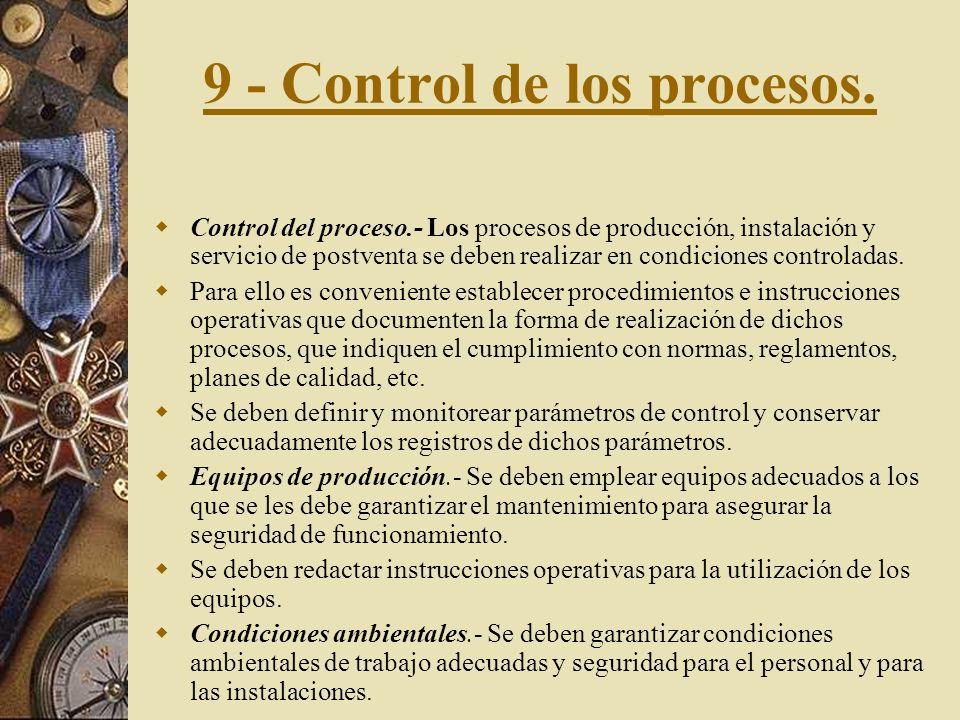 8 - Identificación y trazabilidad del producto Identificación.- Cuando corresponda se deben establecer y mantener procedimientos documentados para ide