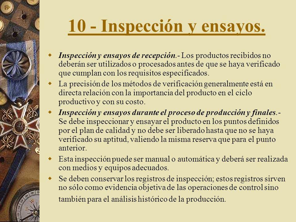 9 - Control de los procesos. Control del proceso.- Los procesos de producción, instalación y servicio de postventa se deben realizar en condiciones co