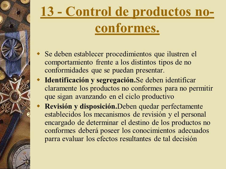 12 - Estado de inspección y ensayo. Debe identificarse por medios adecuados como ser marcas, rótulos, etiquetas, etc. O mediante una ubicación física