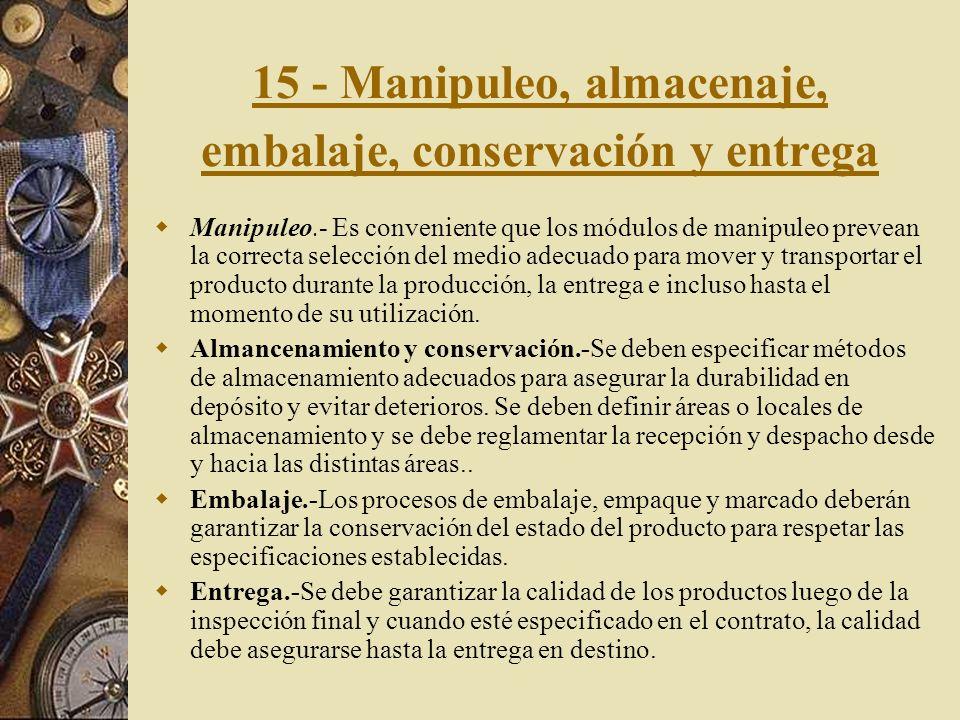 14 - Acciones correctivas y preventivas. Las acciones correctivas y preventivas son las medidas a tomar para eliminar o para evitar o minimizar la rep