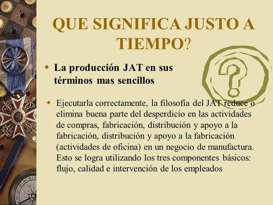 LOS SIETE ELEMENTOS DE LA FILOSOFIA JAT El primero de los elementos internos es la filosofía JAT en sí misma. El segundo es la calidad en la fuente. H