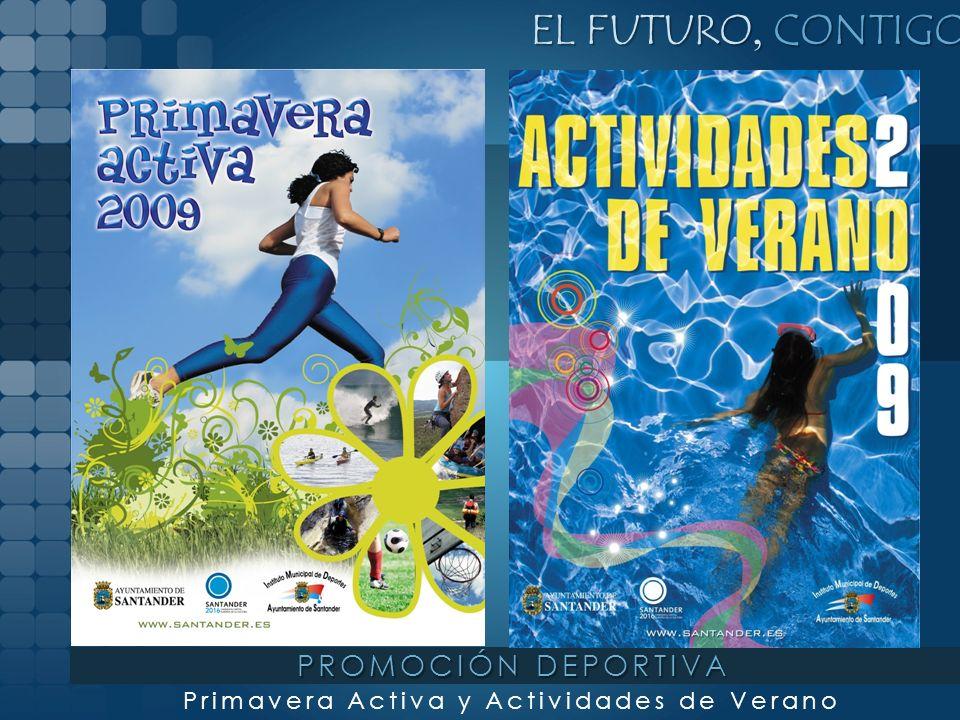 EL FUTURO, CONTIGO Primavera Activa y Actividades de Verano PROMOCIÓN DEPORTIVA