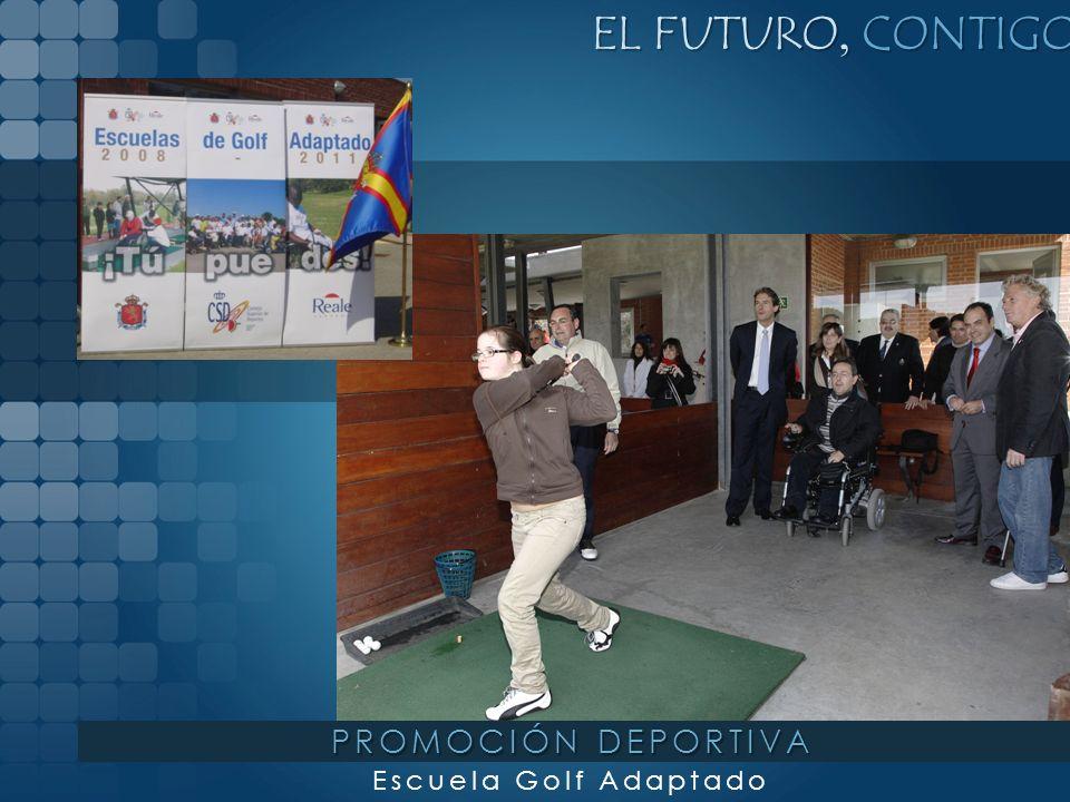 EL FUTURO, CONTIGO Escuela Golf Adaptado PROMOCIÓN DEPORTIVA