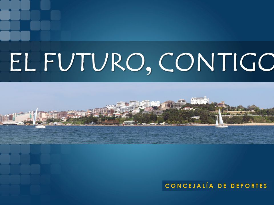EL FUTURO, CONTIGO CONCEJALÍA DE DEPORTES