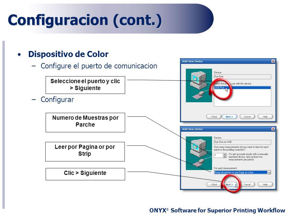 ONYX ® Software for Superior Printing Workflow Dispositivo de Color –Configure el puerto de comunicacion –Configurar Configuracion (cont.) Numero de M