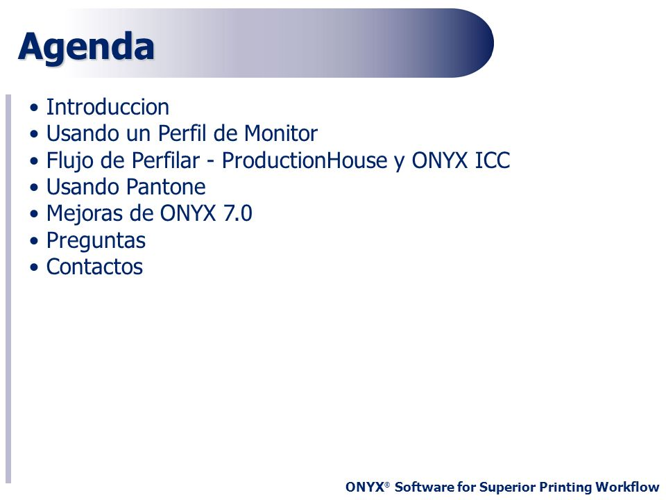 ONYX ® Software for Superior Printing Workflow Sistema Definici ó n de colores Setup>PostScript>Color Matching Table>Search