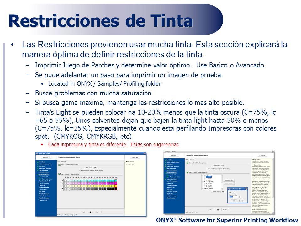 ONYX ® Software for Superior Printing Workflow Las Restricciones previenen usar mucha tinta. Esta sección explicará la manera óptima de definir restri