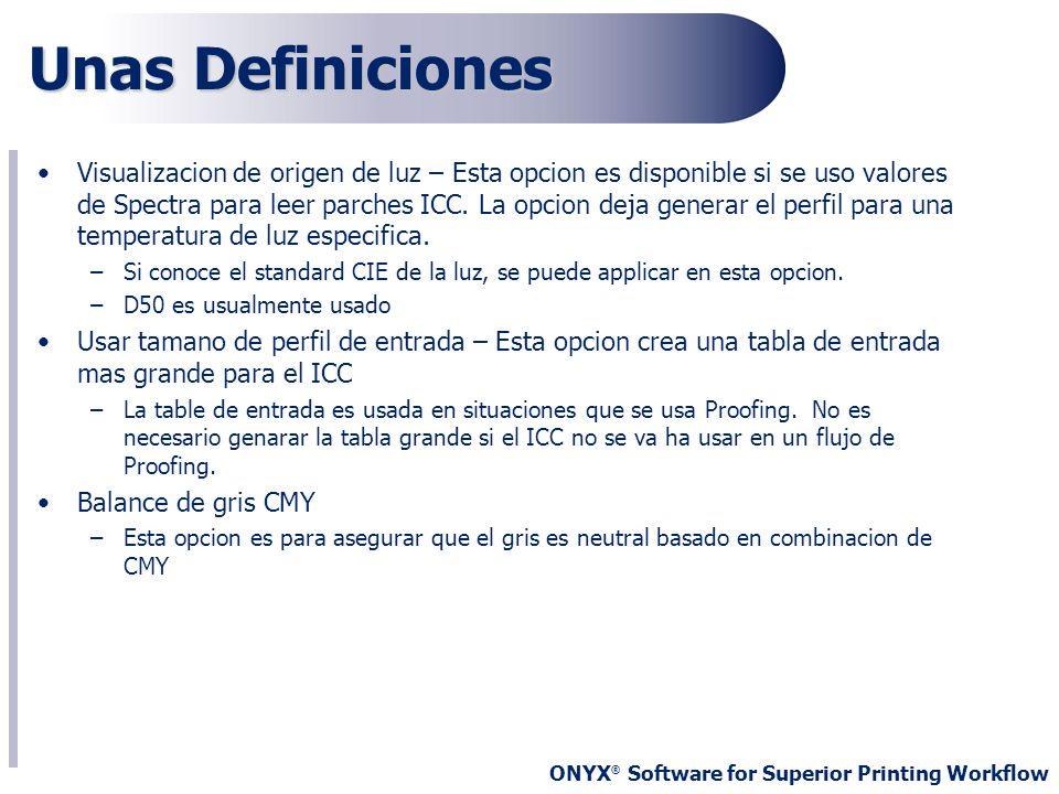 ONYX ® Software for Superior Printing Workflow Unas Definiciones Visualizacion de origen de luz – Esta opcion es disponible si se uso valores de Spect