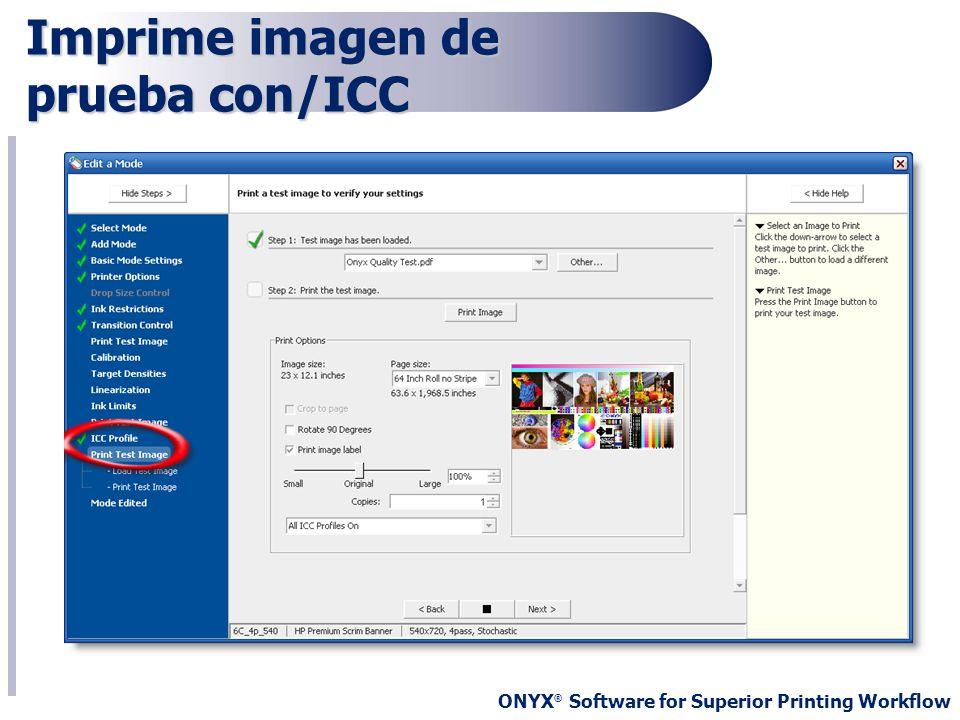 ONYX ® Software for Superior Printing Workflow Imprime imagen de prueba con/ICC