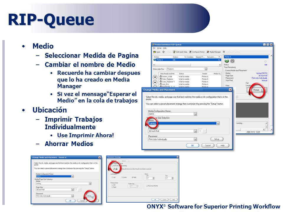 ONYX ® Software for Superior Printing Workflow Media Manager Media Manager – Descripcion –Que es Media Manager.
