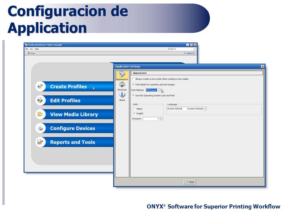 ONYX ® Software for Superior Printing Workflow Configuracion de Application