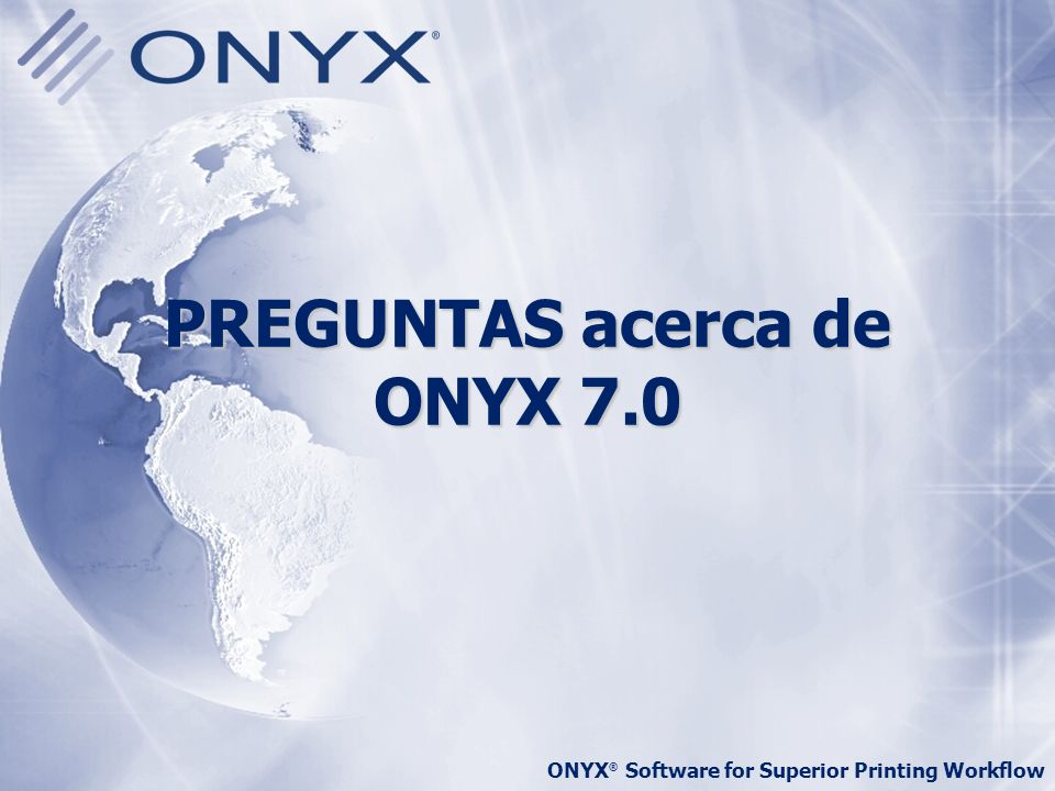 PREGUNTAS acerca de ONYX 7.0