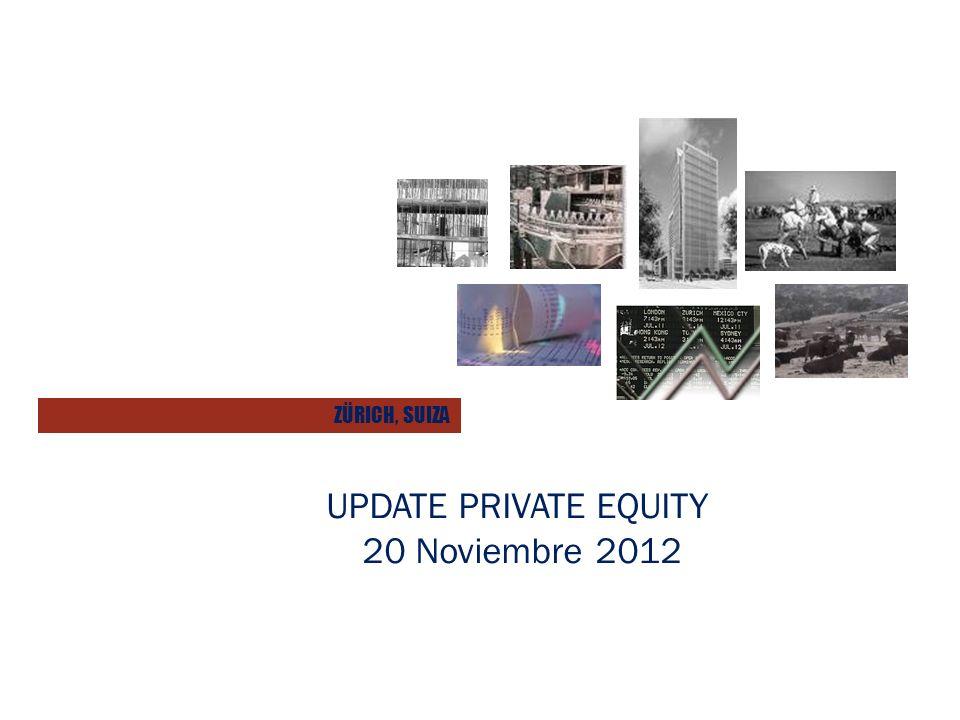 UPDATE PRIVATE EQUITY 20 Noviembre 2012 ZÜRICH, SUIZA