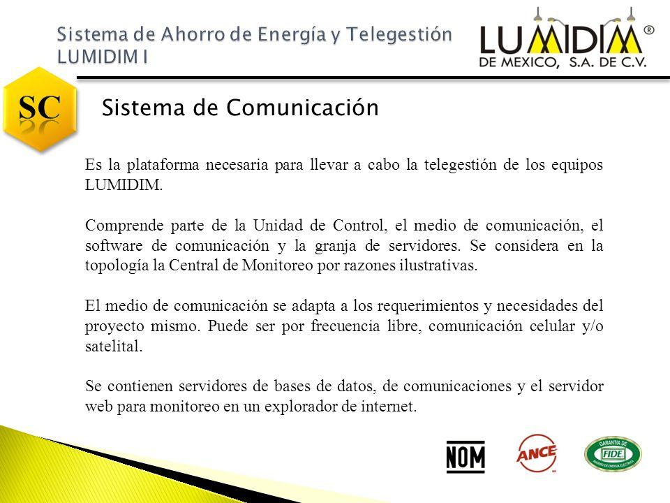 Sistema de Comunicación Es la plataforma necesaria para llevar a cabo la telegestión de los equipos LUMIDIM. Comprende parte de la Unidad de Control,