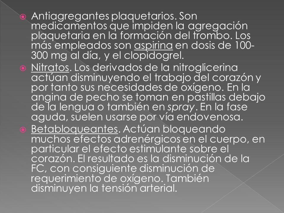 Antiagregantes plaquetarios. Son medicamentos que impiden la agregación plaquetaria en la formación del trombo. Los más empleados son aspirina en dosi