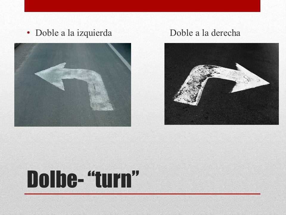 Dolbe- turn Doble a la izquierdaDoble a la derecha