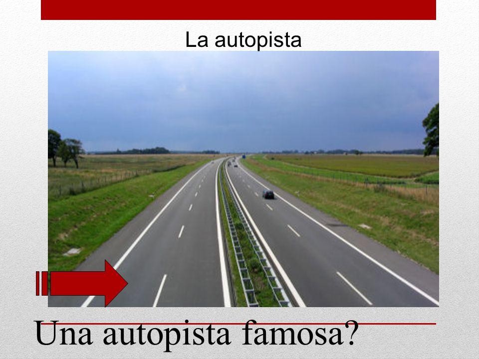 La autopista Una autopista famosa?
