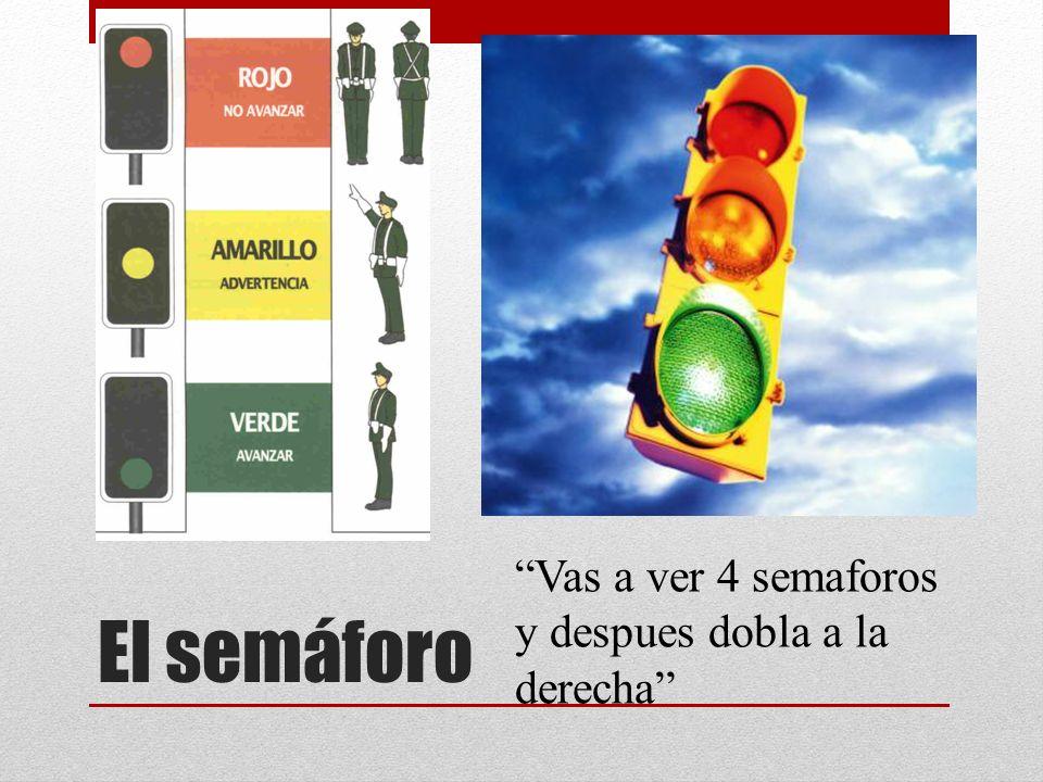 El semáforo Vas a ver 4 semaforos y despues dobla a la derecha