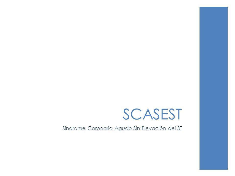 SCASEST Sindrome Coronario Agudo Sin Elevación del ST