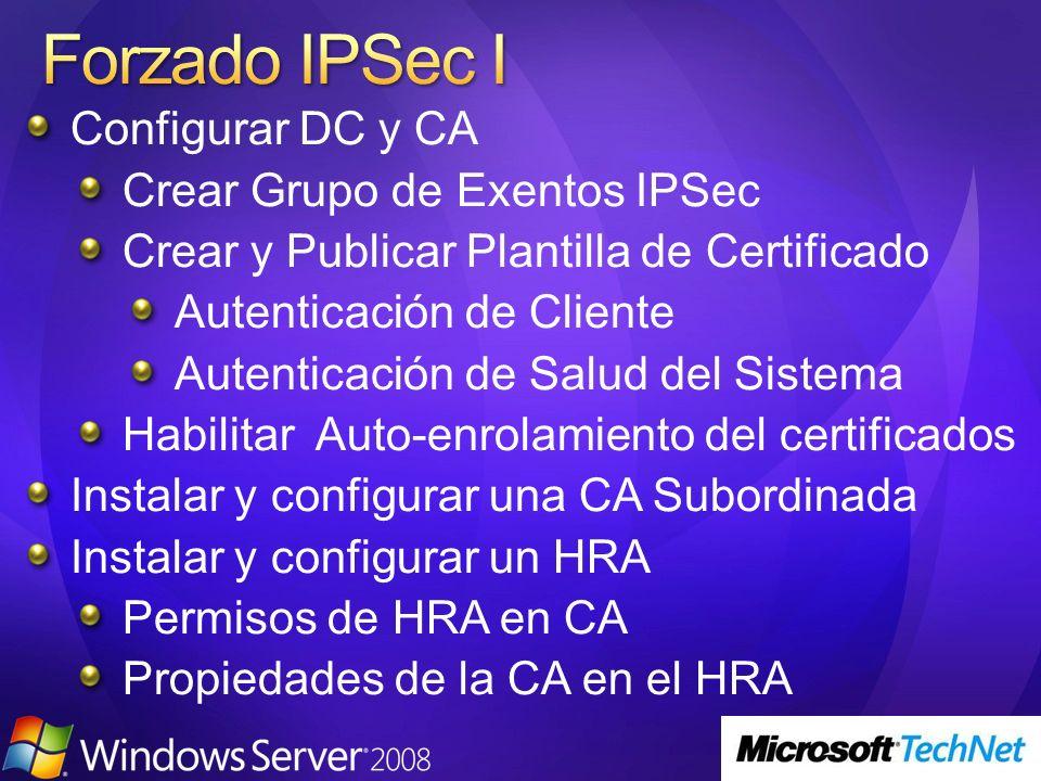 Configurar DC y CA Crear Grupo de Exentos IPSec Crear y Publicar Plantilla de Certificado Autenticación de Cliente Autenticación de Salud del Sistema