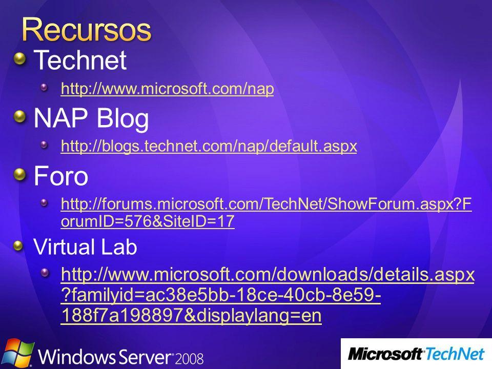 Technet http://www.microsoft.com/nap NAP Blog http://blogs.technet.com/nap/default.aspx Foro http://forums.microsoft.com/TechNet/ShowForum.aspx?F orum