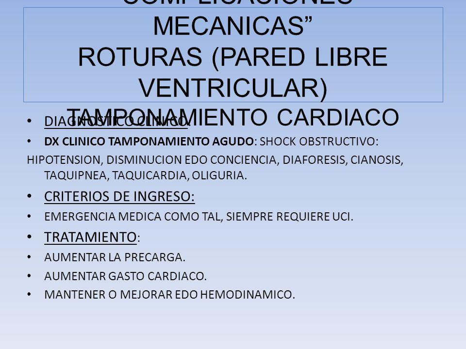 DIAGNOSTICO CLINICO : DX CLINICO TAMPONAMIENTO AGUDO: SHOCK OBSTRUCTIVO: HIPOTENSION, DISMINUCION EDO CONCIENCIA, DIAFORESIS, CIANOSIS, TAQUIPNEA, TAQ