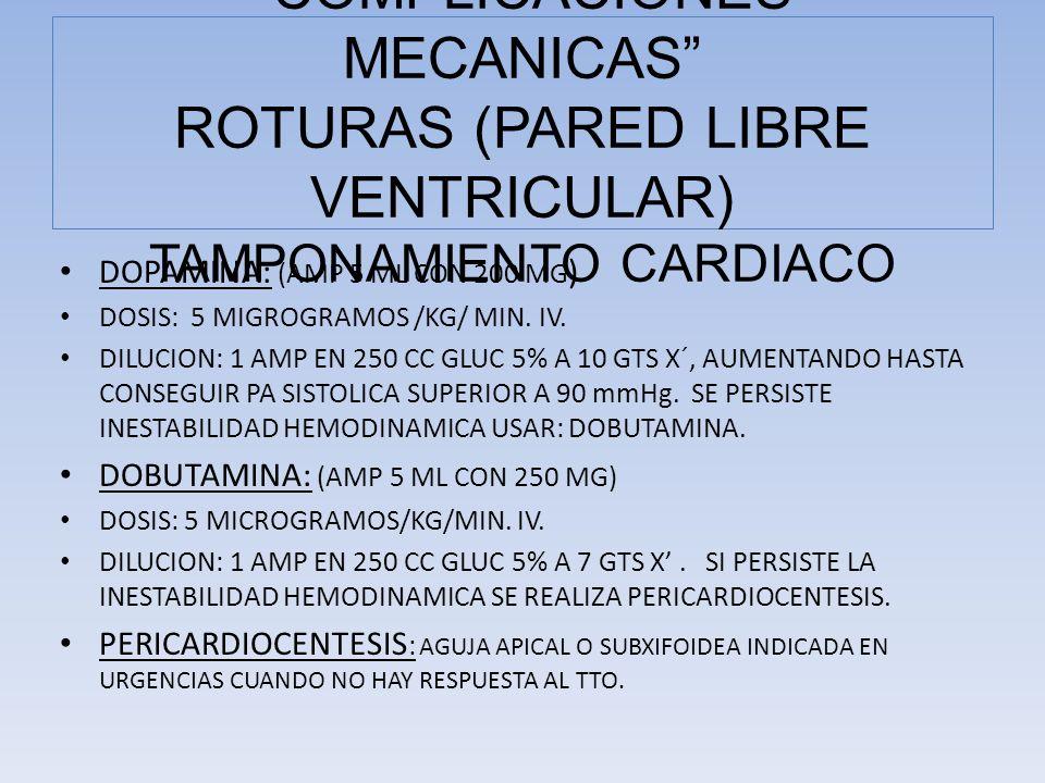 DOPAMINA: (AMP 5 ML CON 200 MG ) DOSIS: 5 MIGROGRAMOS /KG/ MIN. IV. DILUCION: 1 AMP EN 250 CC GLUC 5% A 10 GTS X´, AUMENTANDO HASTA CONSEGUIR PA SISTO