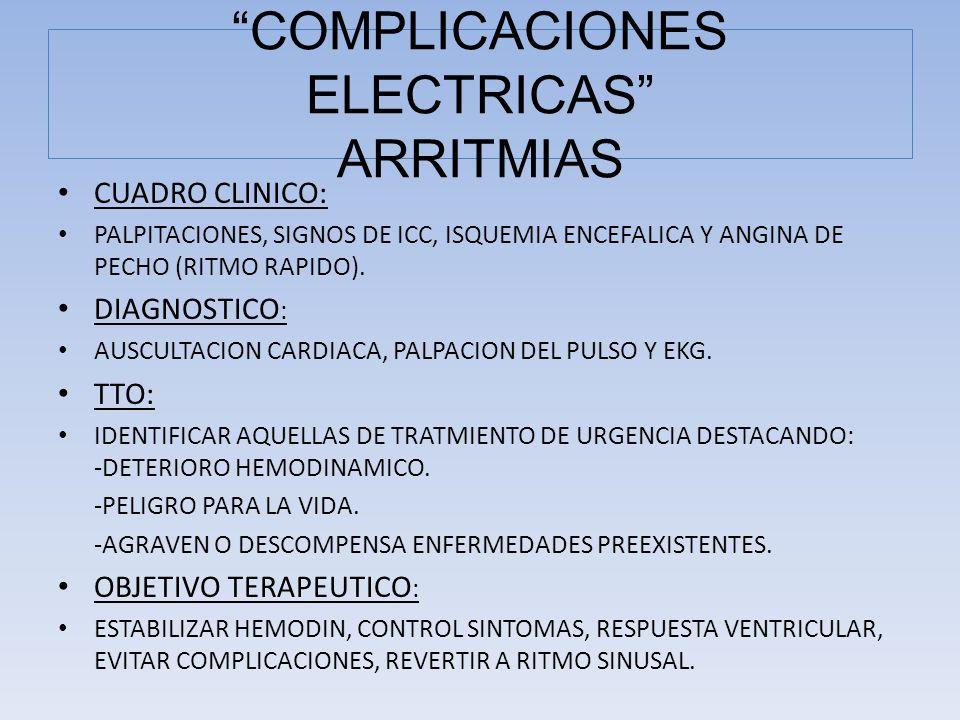 CUADRO CLINICO: PALPITACIONES, SIGNOS DE ICC, ISQUEMIA ENCEFALICA Y ANGINA DE PECHO (RITMO RAPIDO). DIAGNOSTICO : AUSCULTACION CARDIACA, PALPACION DEL
