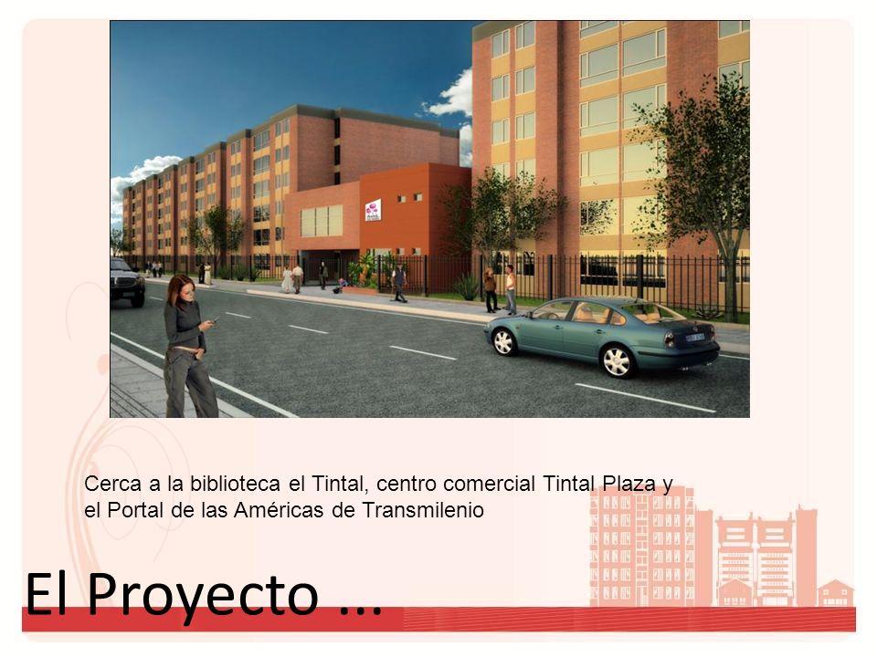 El Proyecto... Cerca a la biblioteca el Tintal, centro comercial Tintal Plaza y el Portal de las Américas de Transmilenio