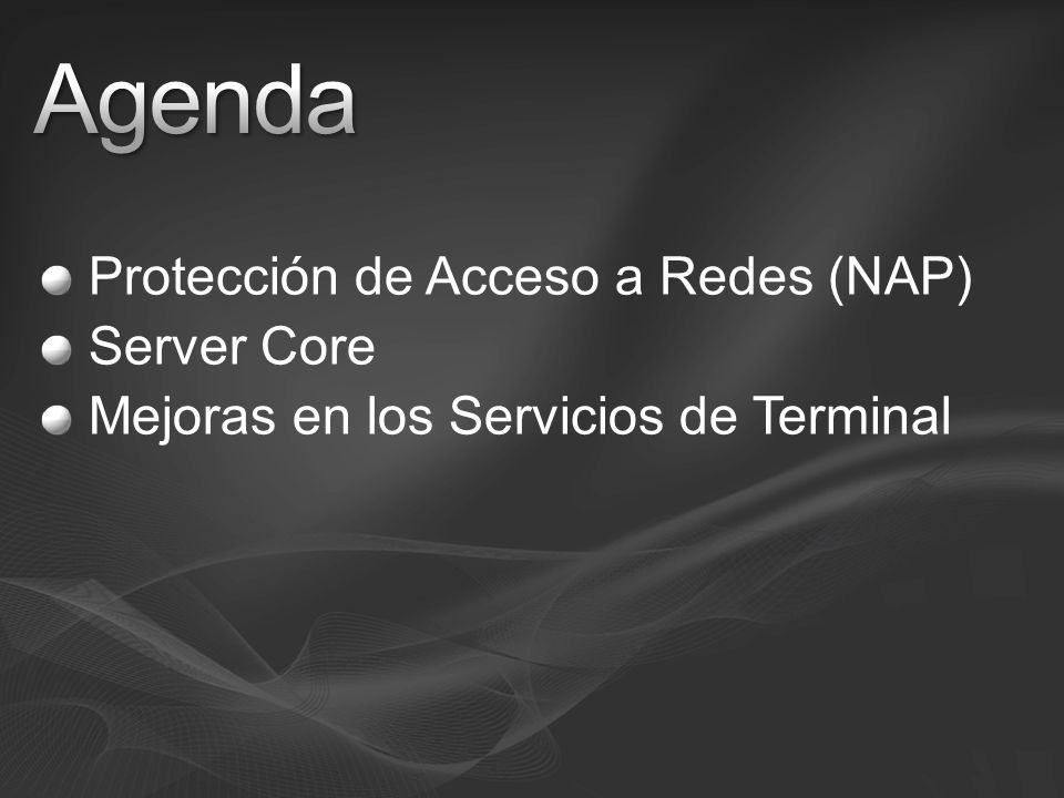 Protección de Acceso a Redes (NAP) Server Core Mejoras en los Servicios de Terminal
