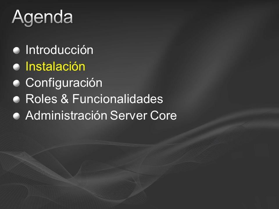 Introducción Instalación Configuración Roles & Funcionalidades Administración Server Core