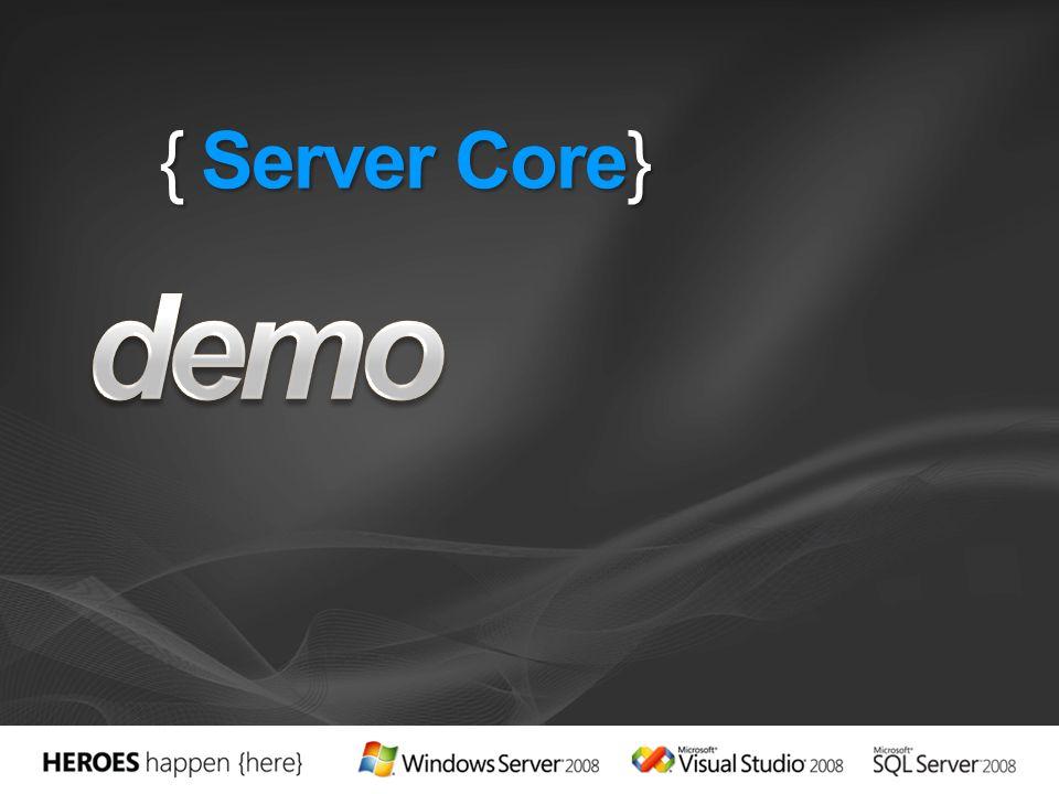 { Server Core}