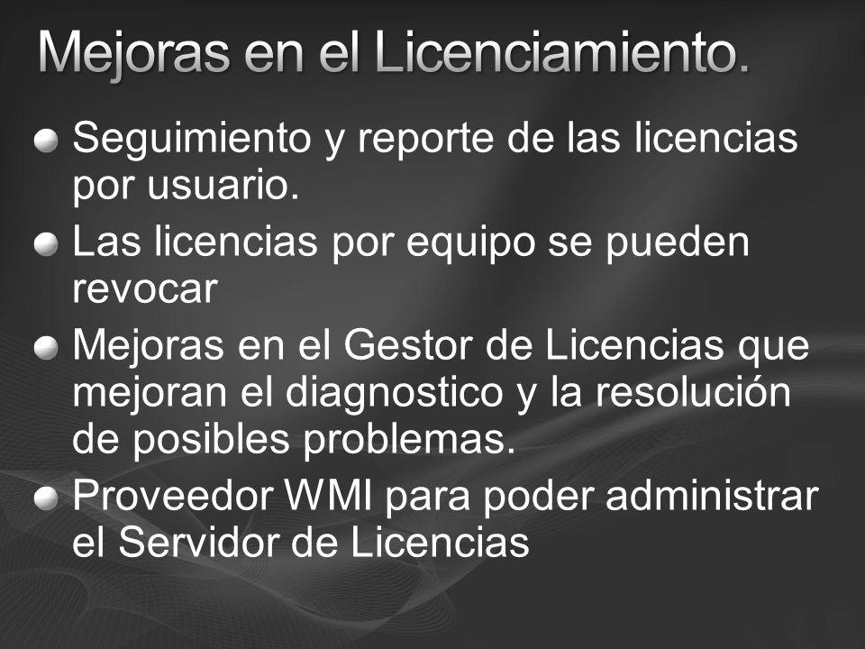 Seguimiento y reporte de las licencias por usuario. Las licencias por equipo se pueden revocar Mejoras en el Gestor de Licencias que mejoran el diagno